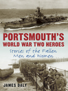 Portsmouth's World War Two Heroes (eBook): Stories of the Fallen Men and Women